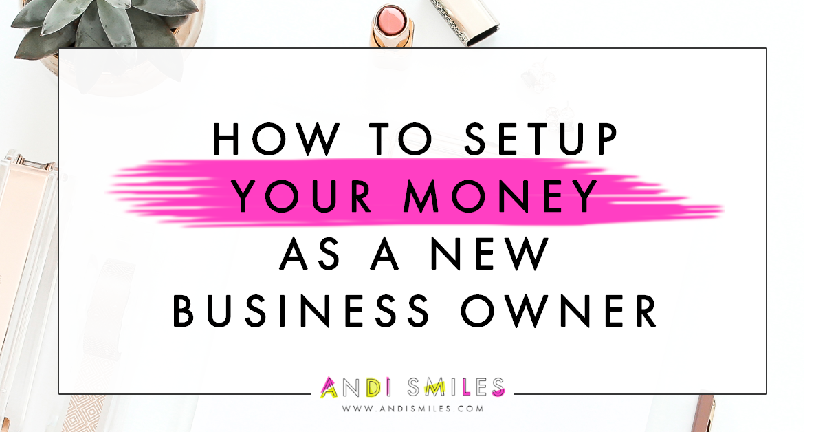 how to setup your money as a brand new business owner